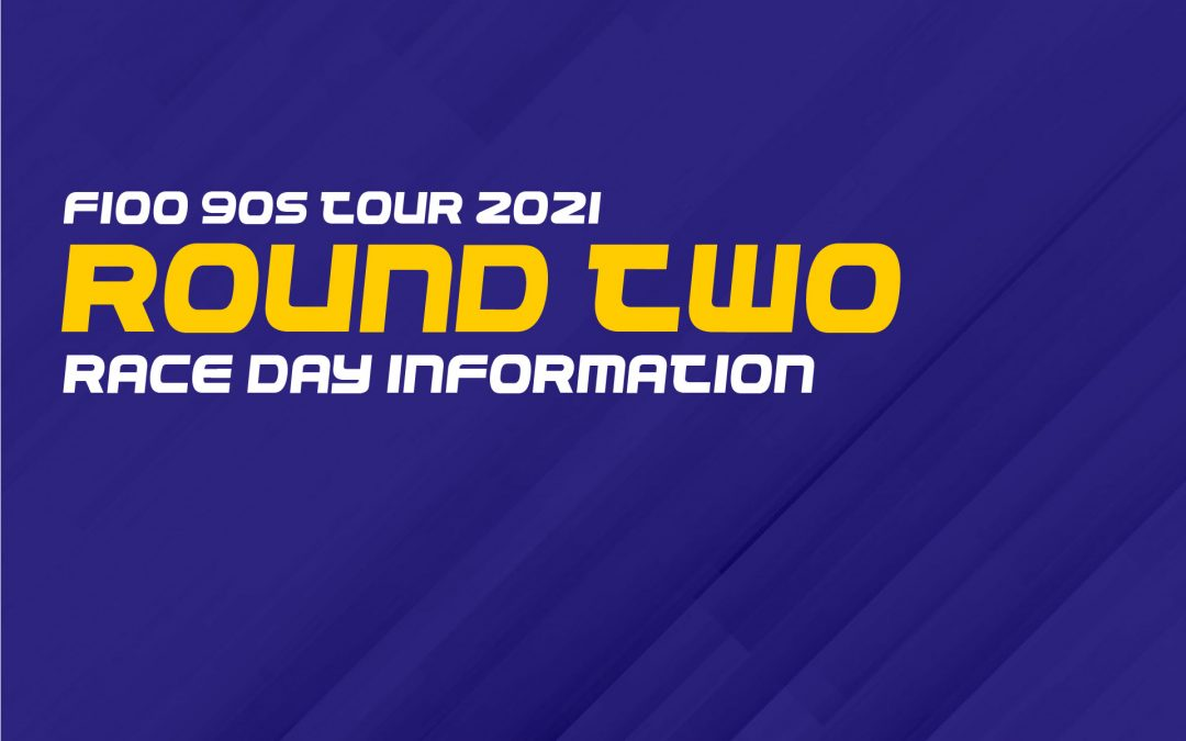F100 90s Tour 2021: Round Two Race Day Information