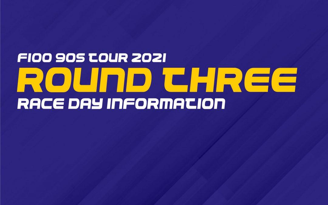 F100 90s Tour 2021: Round Three Race Day Information