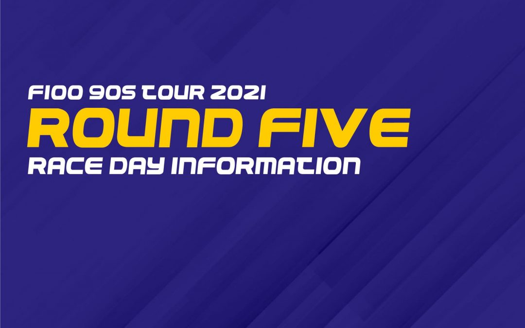 F100 90s Tour 2021: Round Five Race Day Information