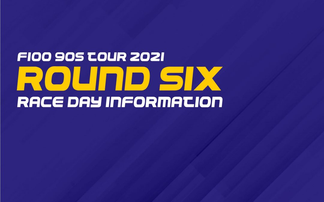 F100 90s Tour 2021: Round Six Race Day Information